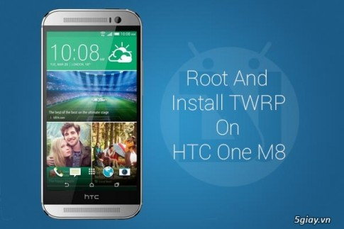 Cach root va cai dat TWRP Recovery cho HTC One M8