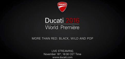 Ducati chuẩn bị ra mắt hàng loạt sản phẩm mới 2016 vào tối nay