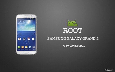 Dùng Odin Root Galaxy Grand 2 G7102