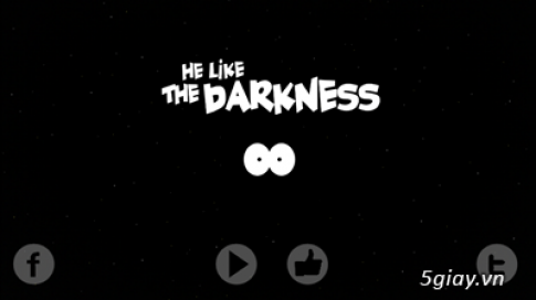 He likes the darkness: Ke thich bong dem