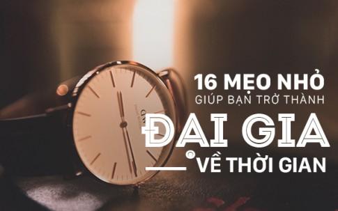 """16 meo nho giup ban tro thanh """"dai gia"""" ve thoi gian"""