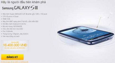 Galaxy S III chinh hang rao gia 16,4 trieu