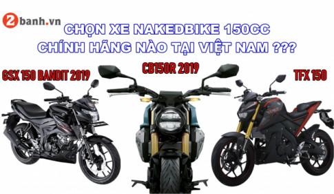 Chọn xe nakedbike 150CC chính hãng nào tại Việt Nam ?